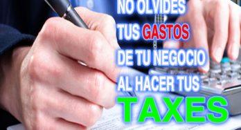 No olvides los gastos de tu  negocio para presentar tus taxes